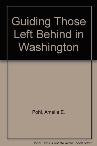 9781892407719: Guiding Those Left Behind in Washington
