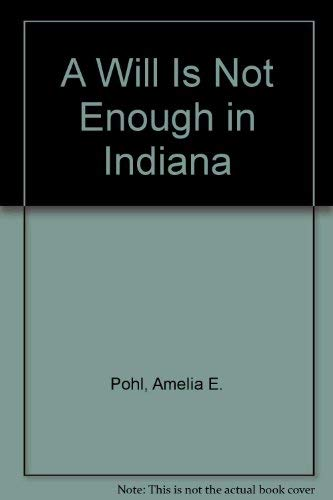 9781892407788: A Will Is Not Enough in Indiana
