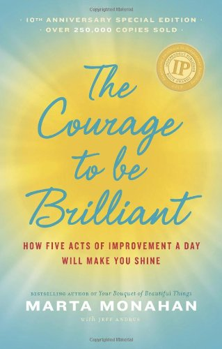 The Courage to Be Brillant : How: Marta Monahan; Jeff
