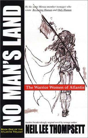 9781892412386: No Man's Land: The Warrior Women of Atlantis (Atlantis Trilogy)