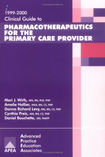Clinical Guide to Pharmacotherapeutics for the Primary: Amelie Hollier; Donna