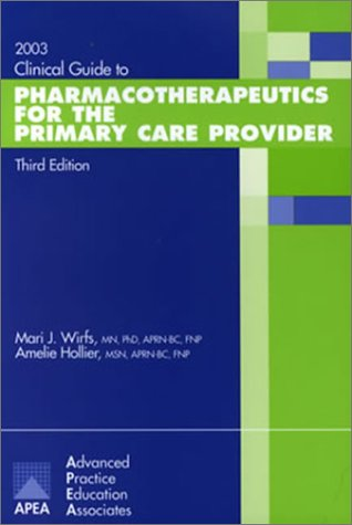 2003 Clinical Guide to Pharmacotherapeutics for the: Wirfs, Mari J.;