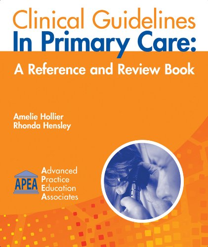 Clinical Guidelines in Primary Care: A Reference: Amelie Hollier