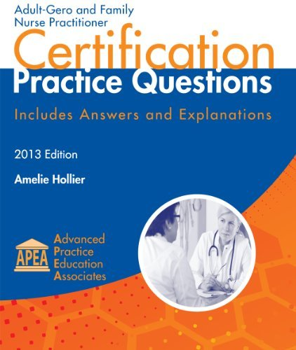 Adult-Gero and Family Nurse Practitioner Certification Practice: Amelie Hollier