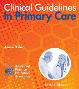 9781892418227: Clinical Guidelines In Primary Care 2nd Edition 2016 by Amelie Hollier (2016-05-04)