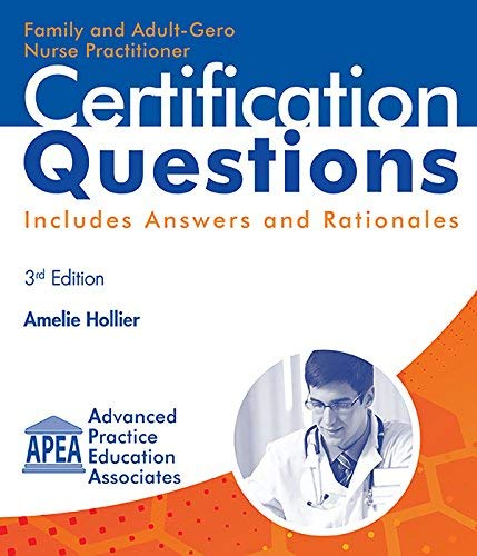 Family and Adult-Gero Nurse Practitioner Certification Questions: Hollier, Amelie