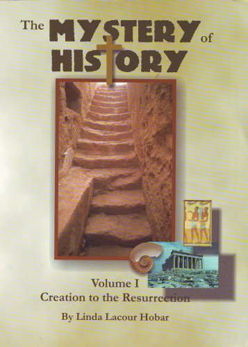9781892427045: The Mystery of History, Vol. 1: Creation to Resurrection