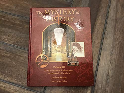 The Mystery of History, Vol. 3: The Renaissance, Reformation, and Growth of Nations: Linda Lacour ...