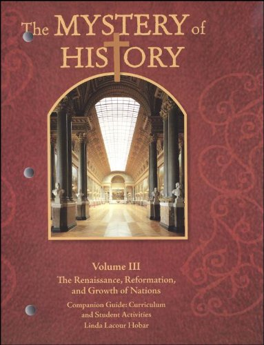 9781892427083: The Mystery of History, Vol. 3: The Renaissance, Reformation, and Growth of Nations