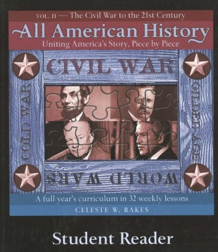 All American History Volume 2 Student Reader (ALL AMERICAN HISTORY, VOLUME 2): CELESTE W. RAKES