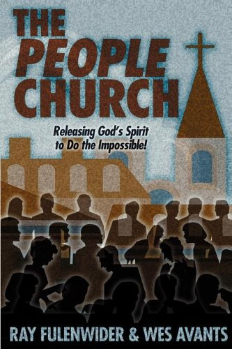 The People Church: Releasing God's Spirit to Do the Impossible! With CD-ROM: Fulenwider, Ray ...