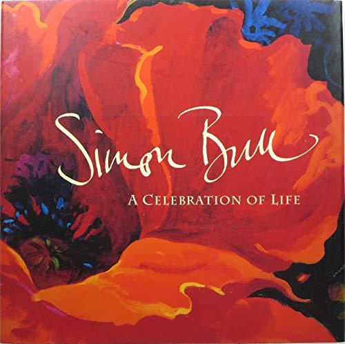 Simon Bull: A Celebration of Life: Bull, Simon [Illustrator]