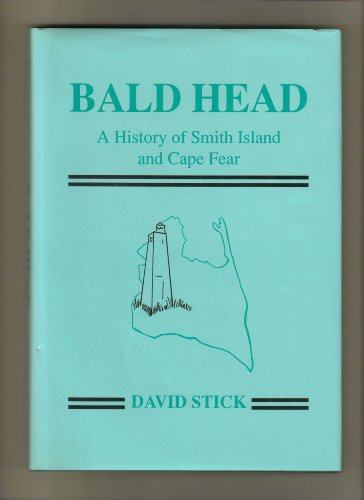 9781892444103: Bald Head: A History of Smith Island and Cape Fear