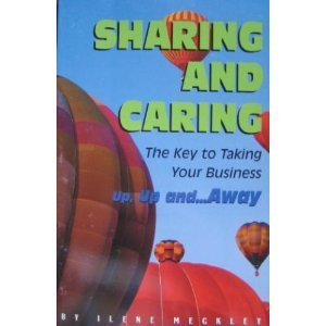 9781892464002: Sharing and Caring--The Key to Taking Your Business up, up, and Away!