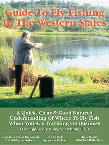 9781892469014: Business Traveler's Guide to Fly Fishing the Western States