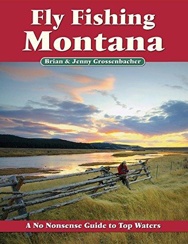 Fly Fishing Montana: A No Nonsense Guide to Top Waters (No Nonsense Fly Fishing Guidebooks): ...