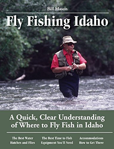 9781892469175: Fly Fishing Idaho: A Quick, Clear Understanding of Where to Fly Fish in Idaho (No Nonsense Fly Fishing Guides)