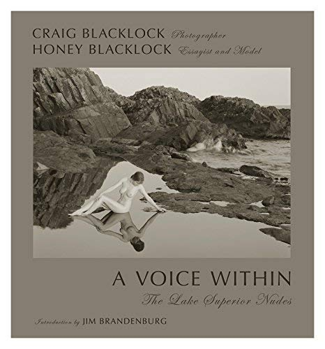 Voice Within: The Lake Superior Nudes: Blacklock, Craig (photographer) and Blacklock, Honey (model ...