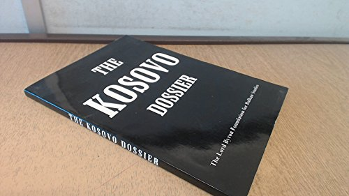 The Kosovo dossier: A collection of essays and articles, including papers presented at the Intern...