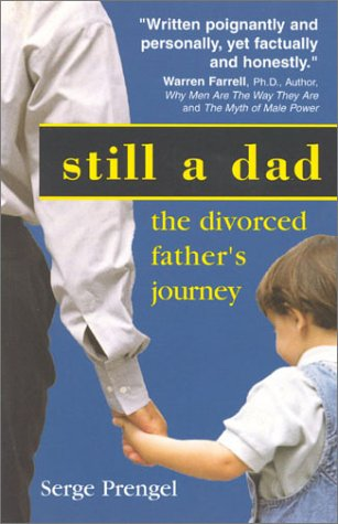 9781892482006: Still A Dad: The divorced fathers journey