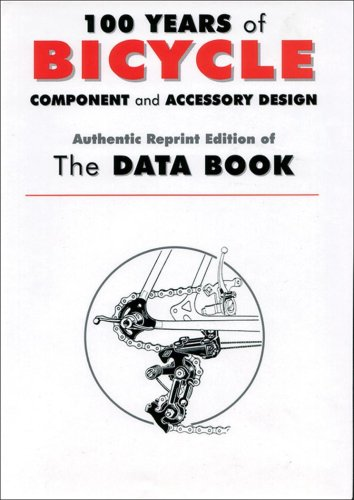 9781892495013: 100 Years of Bicycle Component and Accessory Design: Authentic Reprint Edition of The Data Book