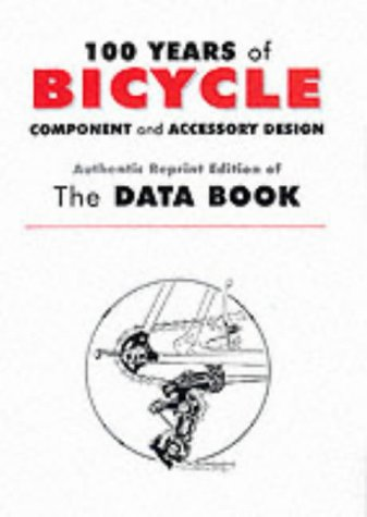 9781892495099: The Data Book: 100 Years of Bicycle Component and Accessory Design
