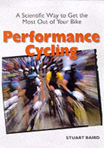 9781892495280: Performance Cycling: A Scientific Way to Get the Most Out of Your Bike (Cycling Resources)