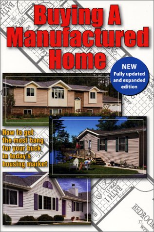 9781892495365: Buying a Manufactured Home: How to Get the Most Bang for Your Buck in Today's Housing Market (Old Edition, 2002) (Home Resources Book)