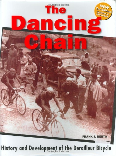 9781892495419: The Dancing Chain: History and Development of the Derailleur Bicycle