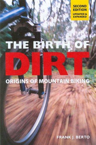 9781892495617: The Birth of Dirt: Origins of Mountain Biking