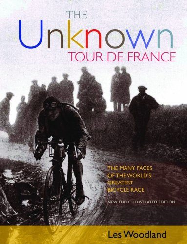 9781892495631: The Unknown Tour de France: The Many Faces of the World's Biggest Bicycle Race