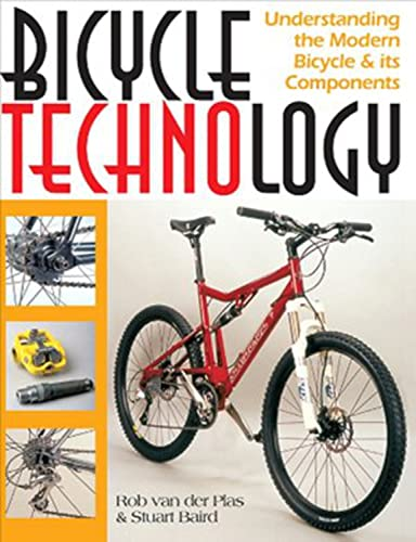 9781892495662: Bicycle Technology: Understanding the Modern Bicycle and its Components (Cycling Resources)