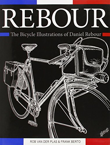 9781892495716: Rebour: The Bicycle Illustrations of Daniel Rebour
