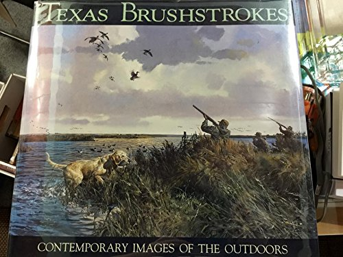 Texas Brushstrokes: Contemporary Images of the Outdoors: Sasser, Ray