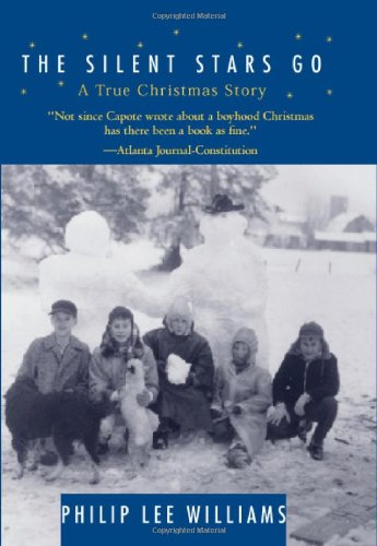 The Silent Stars Go By: A True Christmas Story: Williams, Philip Lee
