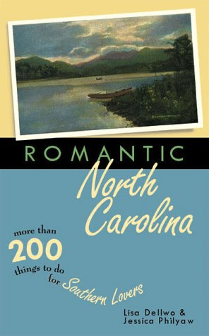 9781892514141: Romantic North Carolina: More Than 300 Things to Do for Southern Lovers