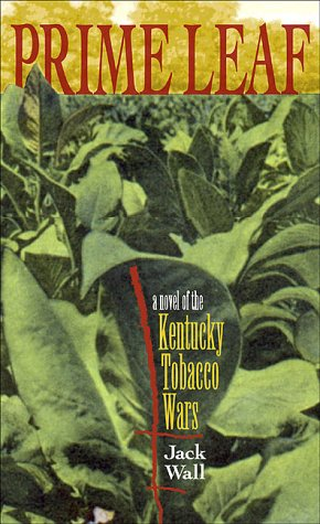 9781892514820: Prime Leaf: A Novel of the Kentucky Tobacco Wars