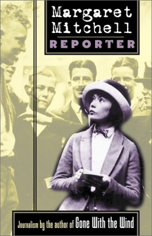 9781892514868: Margaret Mitchell, Reporter