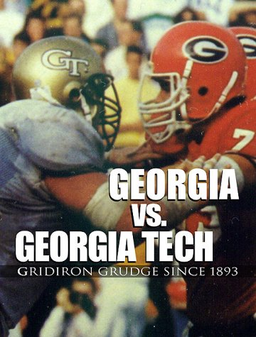 Georgia vs. Georgia Tech: Gridiron Grudge Since 1893 (1892514966) by Griffin, John Chandler