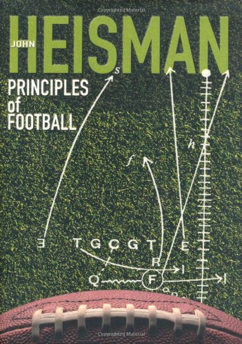 Principles of Football: Heisman, John