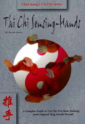 9781892515155: T'ai Chi Sensing-hands: A Complete Guide to T'ai Chi Tui-shou Training from Original Yang Family Records (Chen Kung's T'ai Chi)