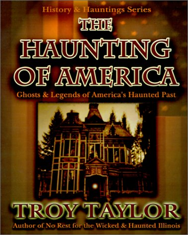 9781892523174: The Haunting of America: Ghosts & Legends of America's Haunted Past