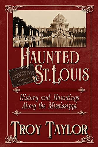 9781892523204: Haunted St. Louis: History & Hauntings Along the Mississippi