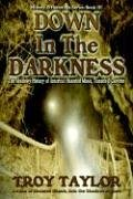 Down in the Darkness: Troy Taylor