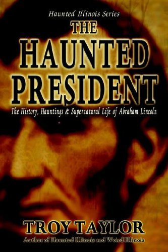 9781892523402: The Haunted President (Haunted Illinois)