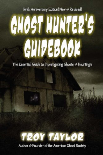 9781892523525: Ghost Hunter's Guidebook: The Essential Guide to Investigating Ghosts & Hauntings