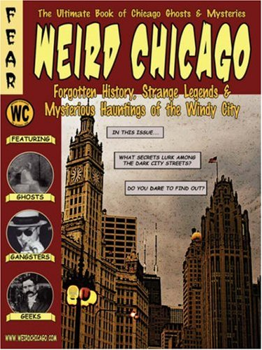 Weird Chicago (Haunted Illinois) (1892523590) by Adam Selzer; Ken Melvoin-Berg; Troy Taylor
