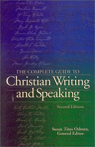 9781892525604: The Complete Guide to Christian Writing and Speaking, 2nd Edition
