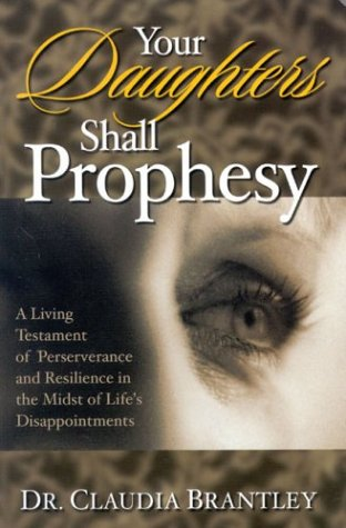 Your Daughters Shall Prophesy: Claudia Brantley