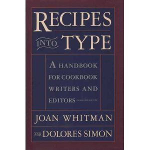 Recipes into type: A handbook for cookbook writers and editors: Whitman, Joan